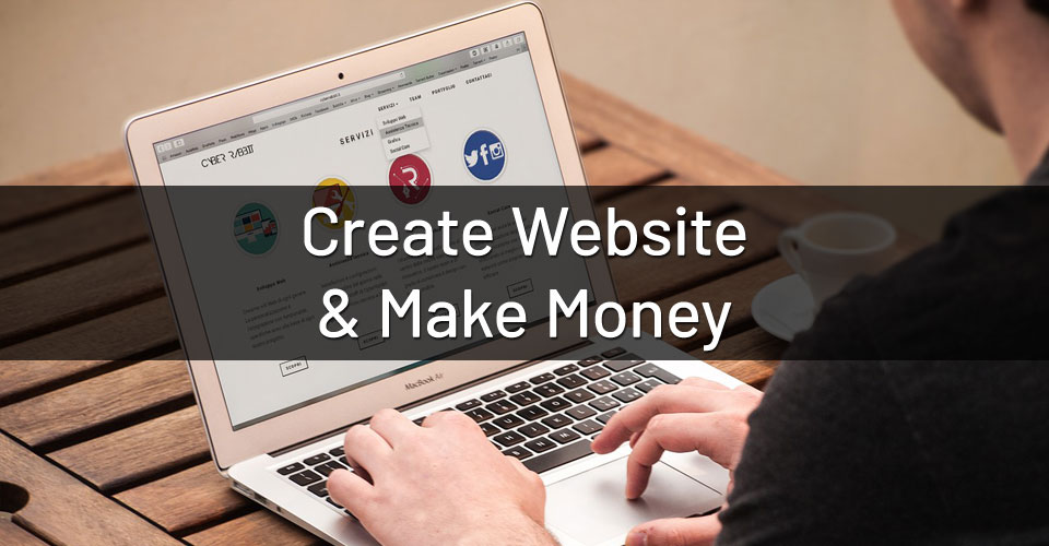 How to Create a Website and Earn Money?
