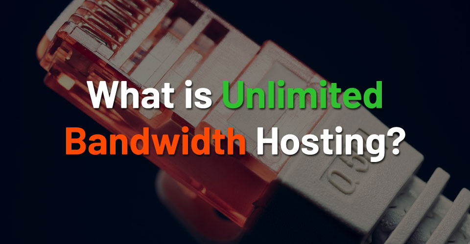 What is Unlimited Bandwidth Hosting?