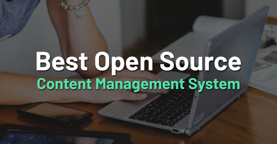 16 Best Open Source Content Management System Compared