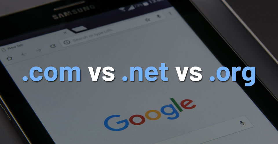 COM vs NET vs ORG – Which is The Best Domain Extension?