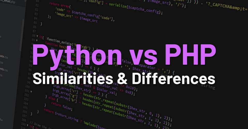 Python vs PHP – What are the Similarities & Differences?