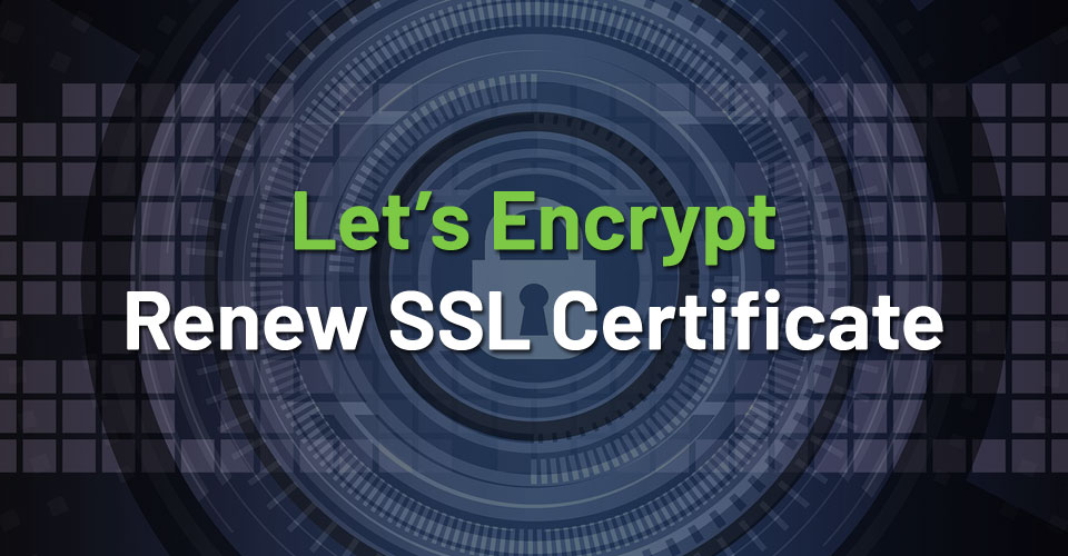 How to Renew Let's Encrypt SSL Certificate