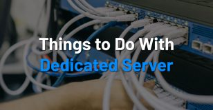 things-to-do-with-dedicated-server