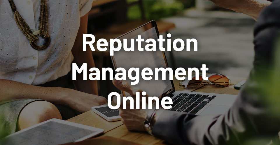 Online Reputation Management: Tips to Save Your Brand Online
