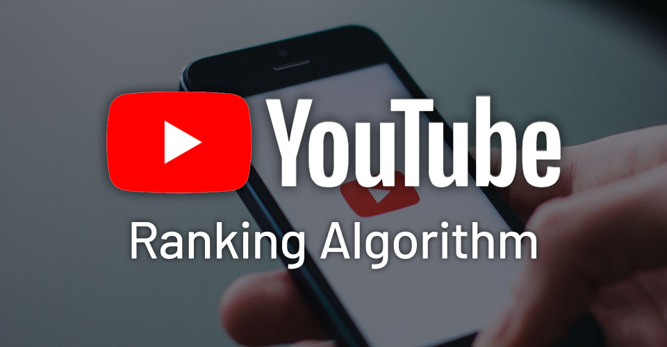 YouTube Ranking Algorithm: How to Rank Videos on YouTube