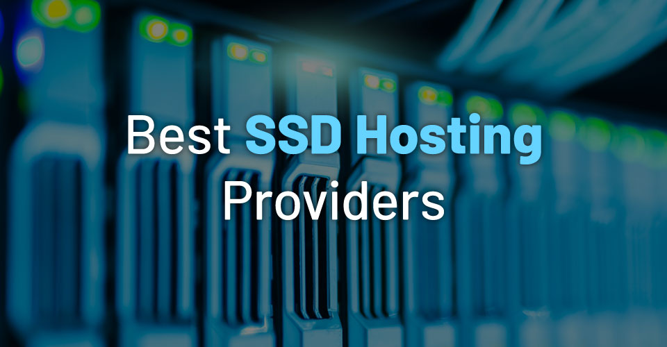 10 Best Cheap SSD Hosting Providers