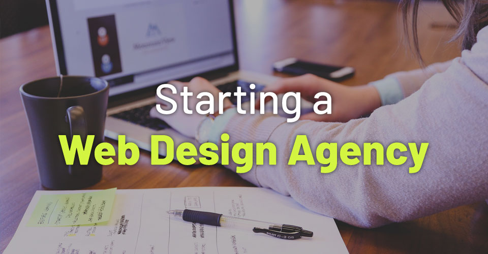 10 Tips for Starting a Web Design Agency