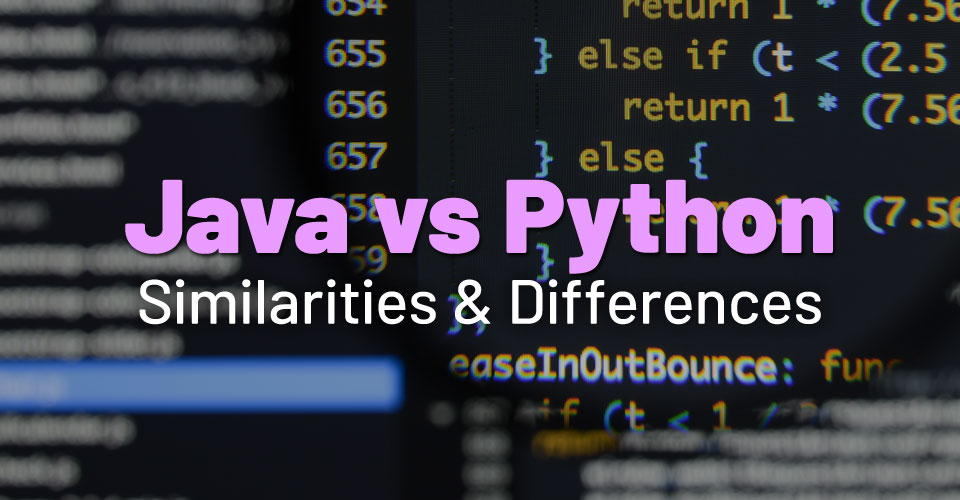 Java vs Python – What are the Similarities & Differences?