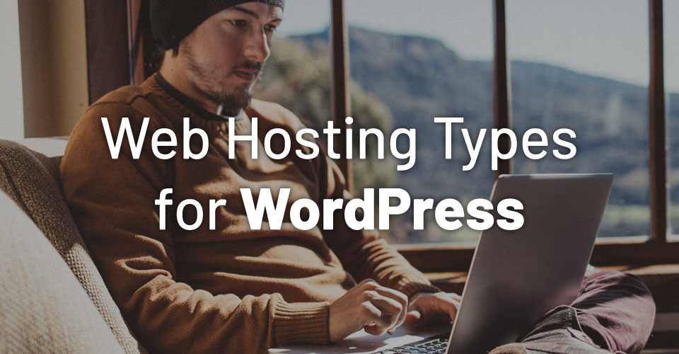 What Type of Web Hosting do I Need for WordPress?