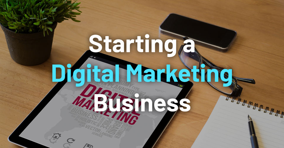 15 Tips for Starting a Digital Marketing Company with No Investment