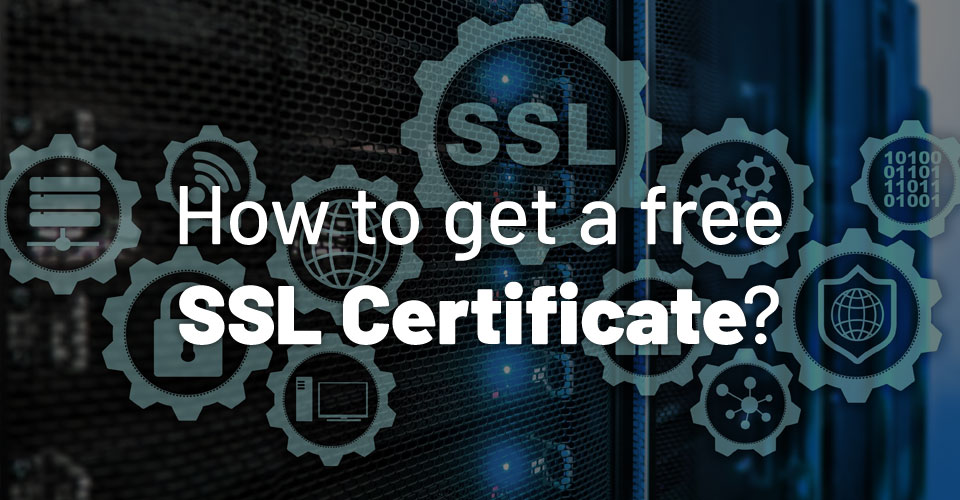 How to Get Free SSL Certificate for Your Website?