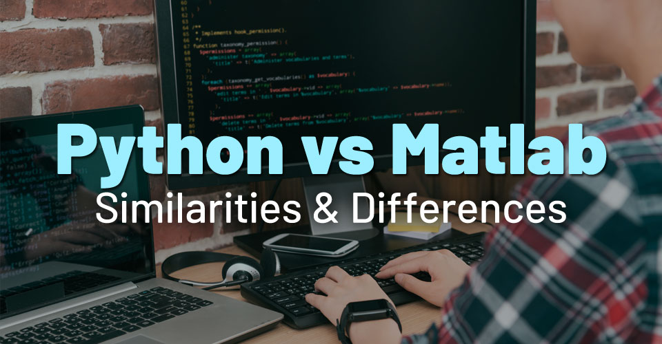 Python vs Matlab – What are the Similarities & Differences?